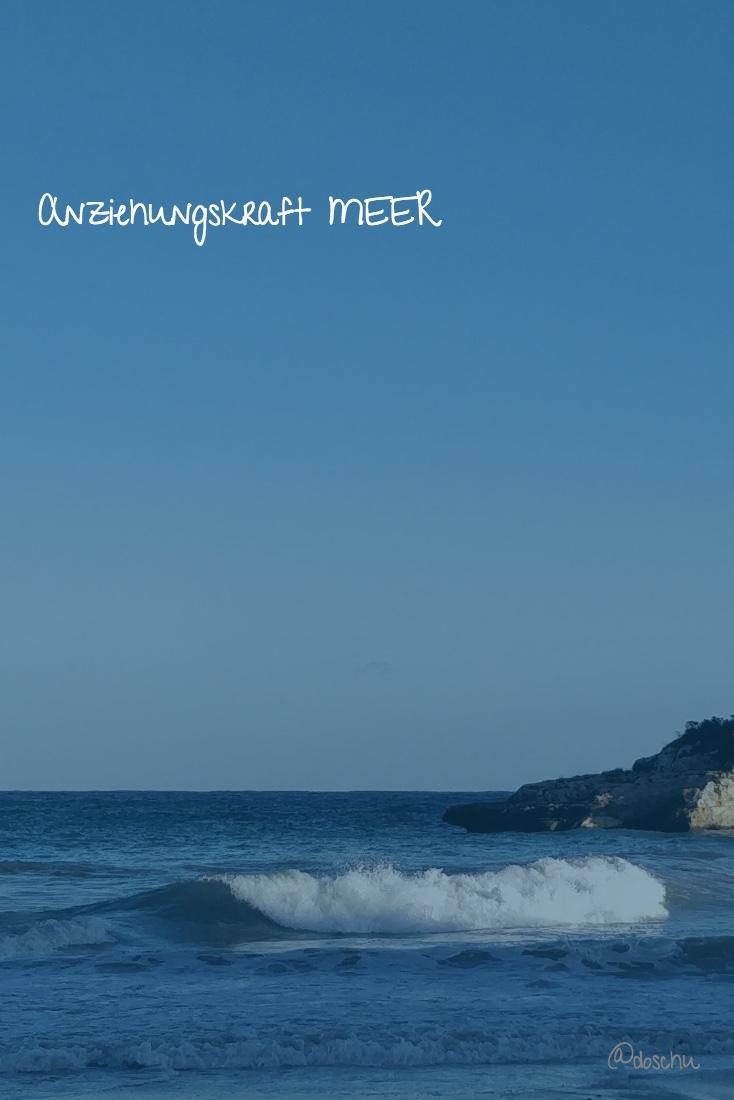 Anziehungskraft MEER / doschu / 2go2-Mallorca