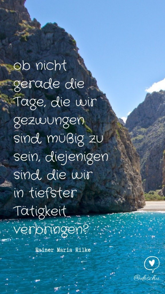 Zitat Rainer Maria Rilke Müssiggang