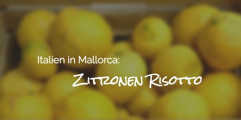 Italien in Mallorca: Zitronen Risotto